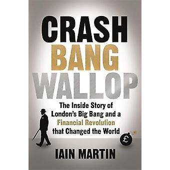 Crash Bang Wallop by Martin & Iain