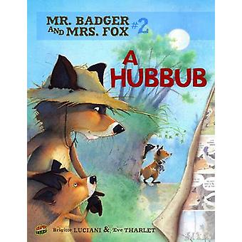 Mr Badger and Mrs Fox Book 2 A Hubbub by Luciani Brigitte & Tharlet Eve