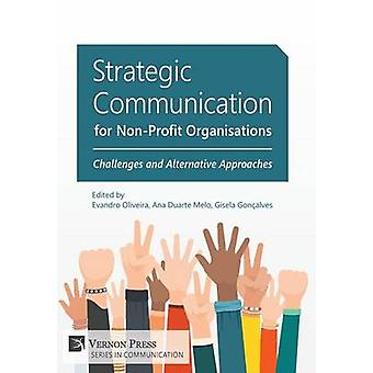 Strategic Communication for NonProfit Organisations  Challenges and Alternative Approaches by Oliveira & Evandro