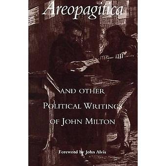 Areopagitica & Other Political Writings of John Milton by John Mi