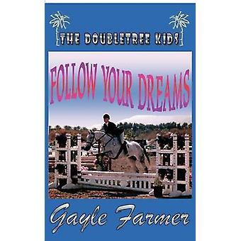 Follow Your Dreams by Farmer & Gayle