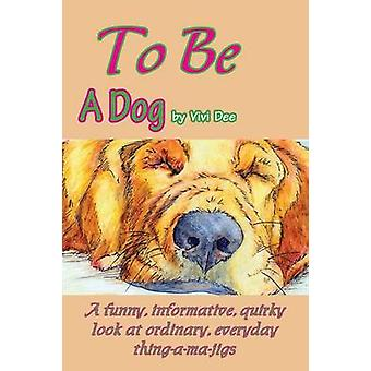 To Be a Dog by Dickson & Vivian