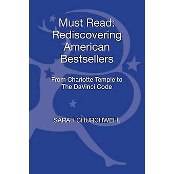 Must Read Rediscovering American Bestsellers From Charlotte Temple to The Da Vinci Code by Churchwell & Sarah