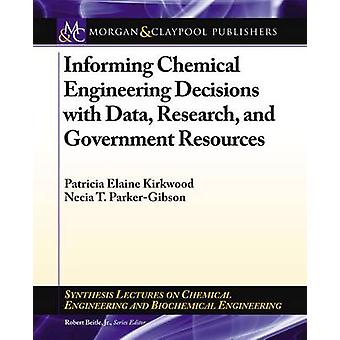 Informing Chemical Engineering Decisions with Data Research and Government Resources by Kirkwood & Patricia Elaine