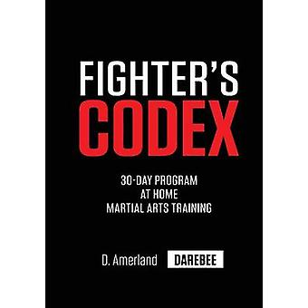 Fighters Codex 30Day At Home Martial Arts Training Program by Amerland & David