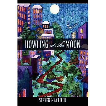 Howling at the Moon by Mayfield & Steven