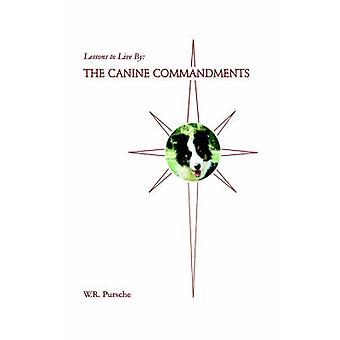 Lessons to Live By The Canine Commandments by Pursche & W. & R.