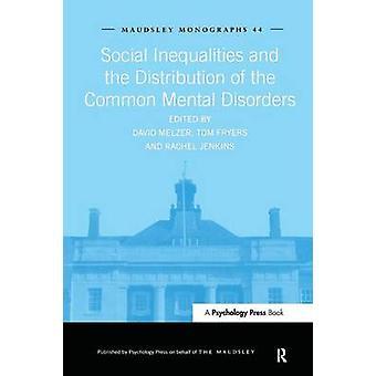 Disuguaglianze sociali e distribuzione dei disturbi mentali comuni da parte di Fryers & Tom