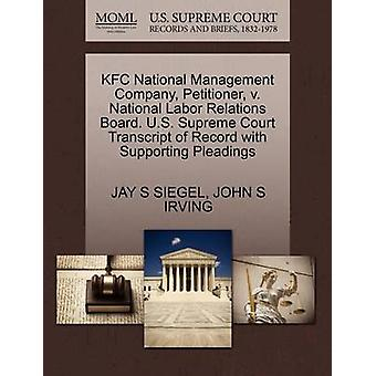 KFC National Management Company Petitioner v. National Labor Relations Board. U.S. Supreme Court Transcript of Record with Supporting Pleadings by SIEGEL & JAY S