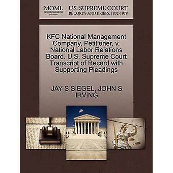 KFC National Management Company Andrageren mod National Labor Relations Board. US Supreme Court Udskrift af Record med støtte indlæg af SIEGEL & JAY S