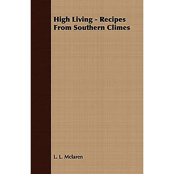 High Living  Recipes from Southern Climes by McLaren & L. L.