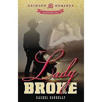 Lady Broke by Donnelly & Rachel