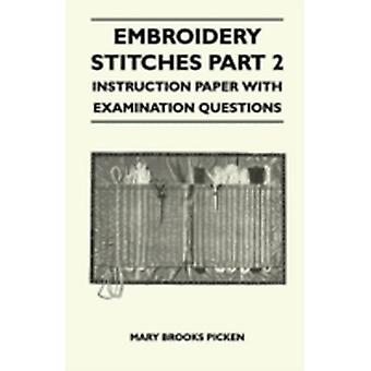 Embroidery Stitches Part 2  Instruction Paper With Examination Questions by Picken & Mary Brooks