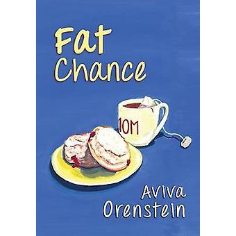 Fat Chance by Orenstein & Aviva