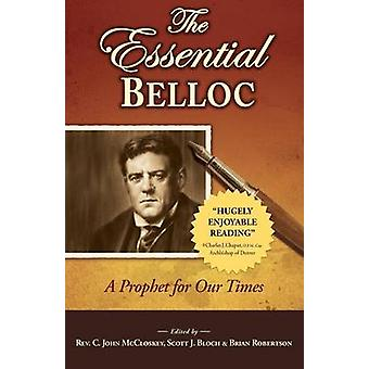 Essential Belloc A Prophet for Our Times by McCloskey & C John