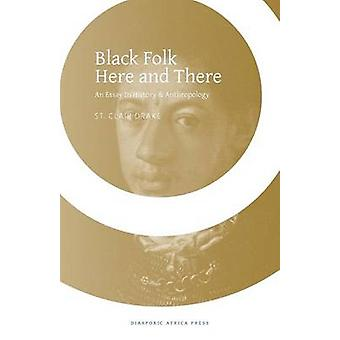 Black Folk Here and There by Drake & St Clair