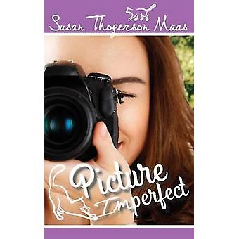 Picture Imperfect by Maas & Susan Thogerson