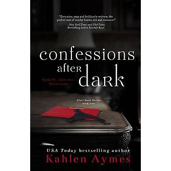 Confessions After Dark by Aymes & Kahlen