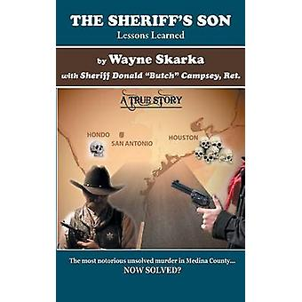 The Sheriffs Son Lessons Learned by Skarka & Wayne