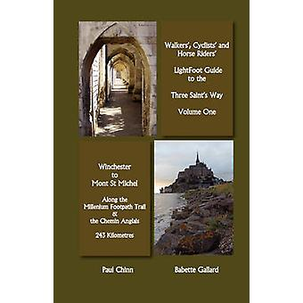 Lightfoot Guide to the Three Saints Way  Winchester to Mont Saint Michel by Gallard & Babette