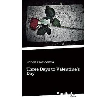 Three Days to Valentines Day by Owuodihia & Robert