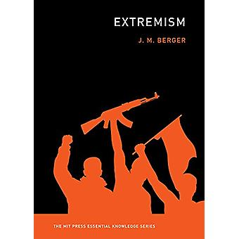 Extremism by J. M. Berger - 9780262535878 Book