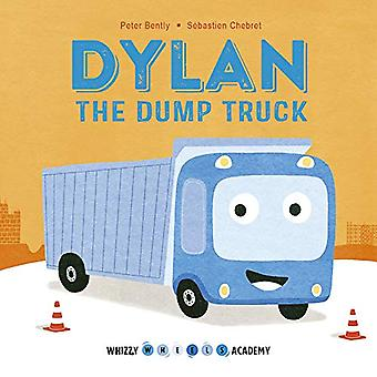 Whizzy Wheels Academy - Dylan the Dump Truck by Peter Bently - 9780711