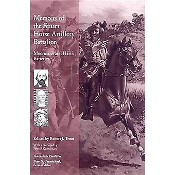 Memoirs of the Stuart Horse Artillery Battalion - Moorman's and Hart's