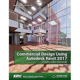 Commercial Design Using Autodesk Revit 2017 (Including unique access
