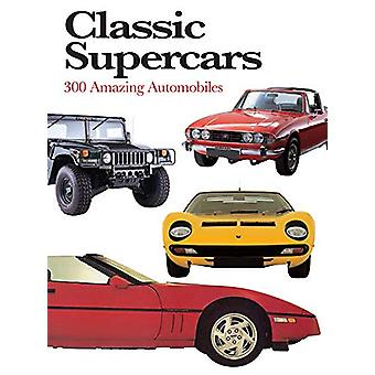 Classic Supercars - 300 Amazing Automobiles by Richard Nicholls - 9781