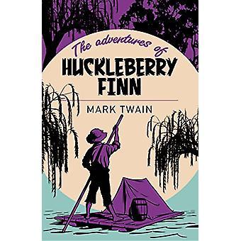 The Adventures of Huckleberry Finn by Twain Mark - 9781785996245 Book