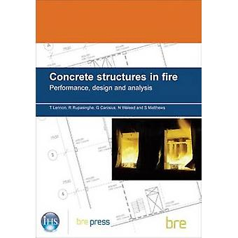 Concrete Structures in Fire - Performance - Design and Analysis by Tom