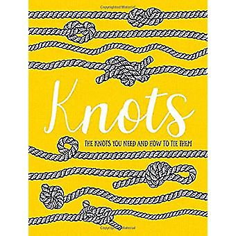 Knots - The knots you need and how to tie them by Tim Treloar - 978191