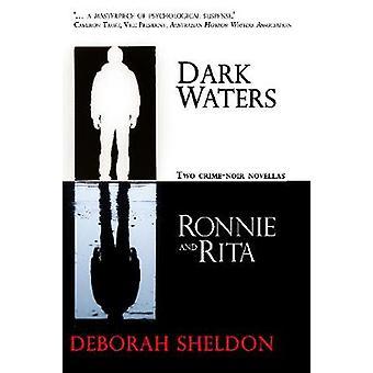 Dark Waters / Ronnie and Rita by Deborah Sheldon - 9781925496116 Book