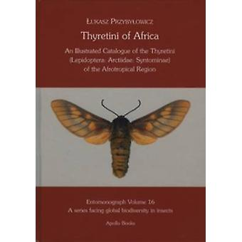 Thyretini of Africa - An Illustrated Catalogue of the Thyretini (Lepid