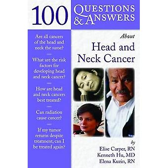 100 Questions and Answers About Head and Neck Cancer by Elise Carper