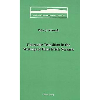Character Transition in the Writings of Hans Erich Nossack by Peter J