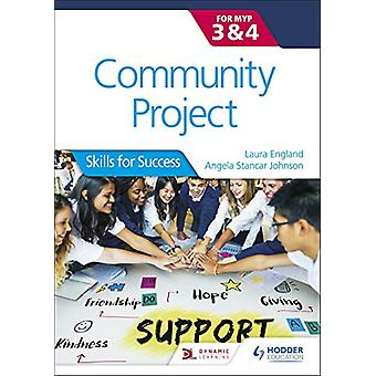 Community Project for the IB MYP 3-4 - Skills for Success by Angela St
