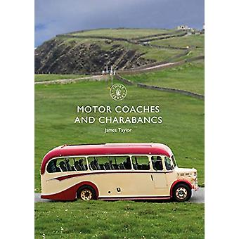 Motor Coaches and Charabancs by James Taylor - 9781784424121 Book