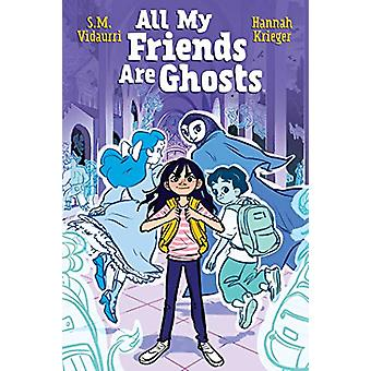 All My Friends Are Ghosts by S.M. Vidaurri - 9781684154982 Book