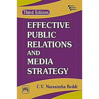 Effective Public Relations and Media Strategy by C. V. Narasimha Redd
