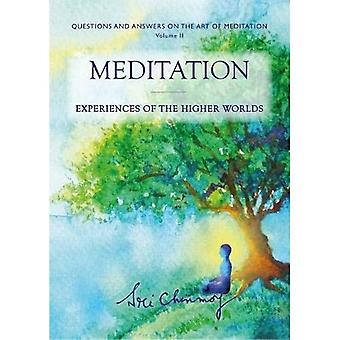 Meditation: Experiences of the Higher Worlds