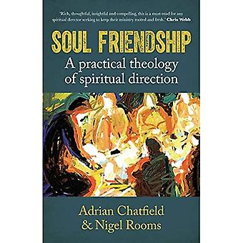 Soul Friendship: A practical theology of spiritual direction