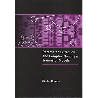 Parameter Extraction and Complex Nonlinear Transistor Models by Kompa & Gunter