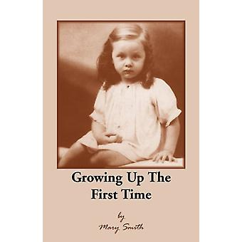 Growing Up the First Time by Mary Smith - 9780788453472 Book