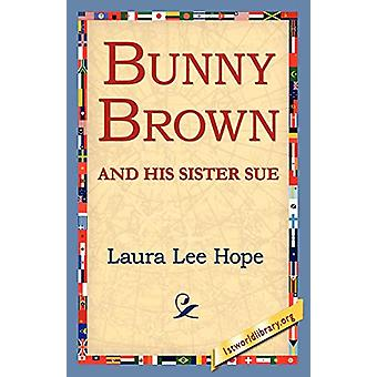 Bunny Brown and His Sister Sue by Laura Lee Hope - 9781421811659 Book