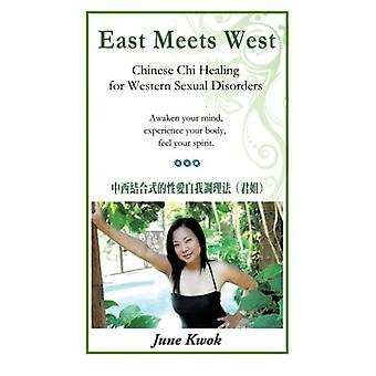 East Meets West - Chinese Chi Healing for Western Sexual Disorders by