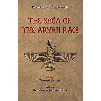 The Saga of the Aryan Race - v. 1-2 by Porus Homi Havewala - 978190716