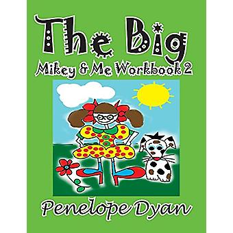 The Big Mikey & Me Workbook 2 by Penelope Dyan - 9781935630722 Bo