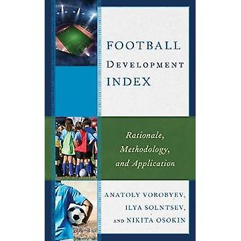 Football Development Index Rationale Methodology and Application